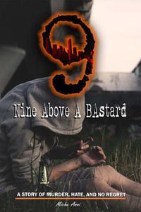 Nine Above A Bastard