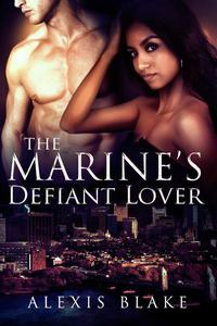 The Marine's Defiant Lover