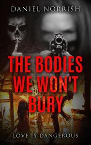 The Bodies We Won't Bury