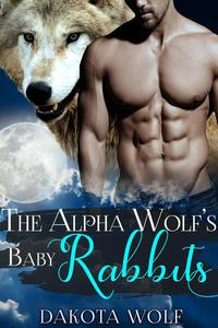 The Alpha Wolf's Baby Rabbits (MM Alpha Omega Fated Mates Mpreg Shifter)