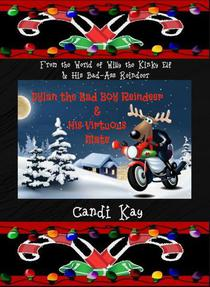 Dylan the Bad Boy Reindeer & His Virtuous Mate