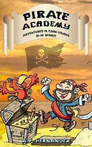 Pirate Academy: Adventures in Crab Island (8-10 Years)
