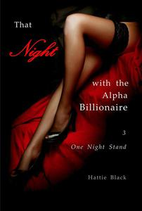 That Night with the Alpha Billionaire 3: One Night Stand