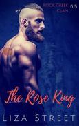 The Rose King: A Rock Creek Clan Prequel