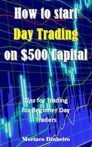 How to start Day Trading on $500 Capital