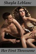 Her First Threesome (Three Way Erotica)