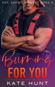 Burning for You: A Firefighter Romance Novella