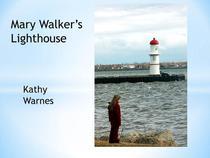 Mary Walker's Light House