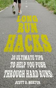 Long Run Hacks: 20 Ultimate Tips to Help You Push Through Hard Runs!
