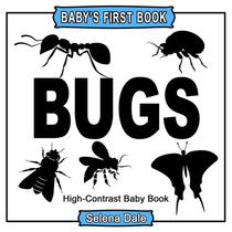 Baby's First Book: Bugs: High-Contrast Black and White Baby Book