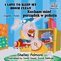 I Love to Keep My Room Clean (English Polish Bilingual Book)
