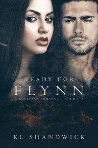 Ready For Flynn, Part 3