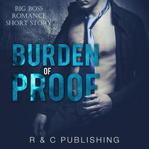 Burden of Proof: Big Boss Romance Short Story