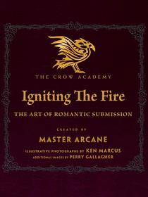 Igniting The Fire: The Art of Romantic Submission