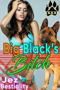 Big Black's Bitch Bestiality Dog Gangbang Bestiality Erotica Bestiality Sex Dog Blowjob Knotting Mind Control Zoophilia Domination Submission XXX Sex