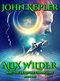 Alix Wilder and the Deadfire Champions, Book One