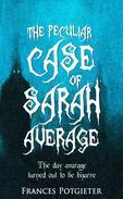 The Peculiar Case of Sarah Average