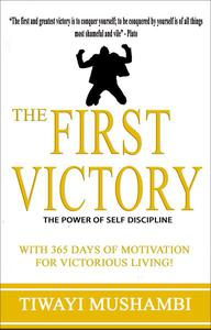 The First Victory - The Power of Self-Discipline