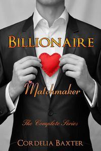 Billionaire Matchmaker: Complete Series (Contemporary Romance)