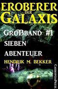 Eroberer der Galaxis, Großband 1: Sieben Abenteuer