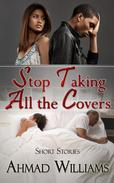 Stop Taking All The Covers