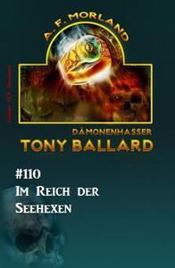 Tony Ballard #110: Im Reich der Seehexen