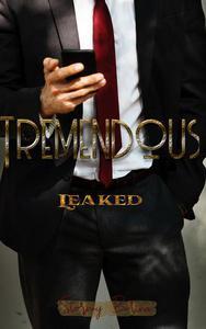 Tremendous: Leaked