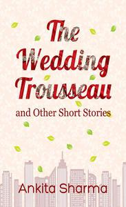The Wedding Trousseau and Other Short Stories