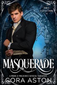 Masquerade: A Pride & Prejudice Sensual Variation