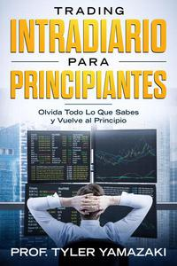 Trading Intradiario para Principiantes [Libro en Español/Spanish Book]