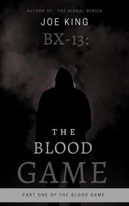 BX-13. The Blood Game. Part 1.