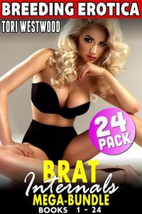 Brat Internals Mega-Bundle Breeding Erotica: Books 1 - 24 (Virgin Erotica Breeding Erotica Pregnancy Erotica Age Gap Erotica XXX Erotica Collection)