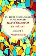 Un livre de coloriage pour adultes, pour s'amuser et se relaxer, Volume 1