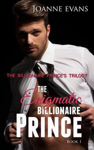 The Billionaire Prince's Trilogy : The Enigmatic Billionaire Prince ( Book 1)
