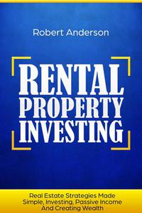 Rental Property Investing Real Estate Strategies Made Simple, Investing, Passive Income And Creating Wealth
