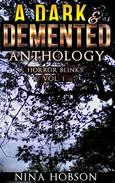 A Dark & Demented Anthology: Horror Blinks (Vol 1)