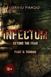 Infectum (Part III: Terror)