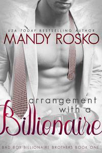 Arrangement with a Billionaire (Bad Boy Billionaire Brothers Book One)