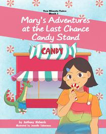 Mary's Adventures at the Last Chance Candy Stand