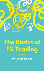 The Basics of FX Trading