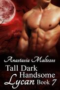 Tall Dark Handsome Lycan, Book 7