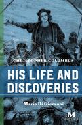 Christopher Columbus: His Life and Discoveries