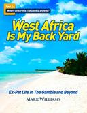 West Africa Is My Back Yard: Ex-Pat Life in The Gambia And Beyond. Part 1: So where on earth is The Gambia anyway?