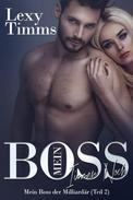 Mein Boss, der Milliardär - immer noch (Teil 2)