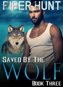 Saved by the Wolf - Book Three