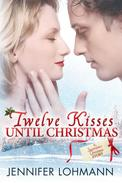 Twelve Kisses Until Christmas