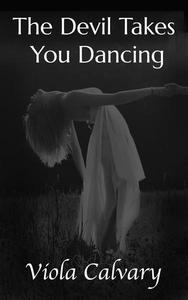 The Devil Takes You Dancing