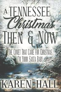A Tennessee Christmas: Then and Now