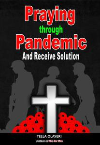 Praying Through Pandemic and Receive Solution