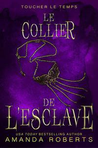 Le Collier de L'esclave